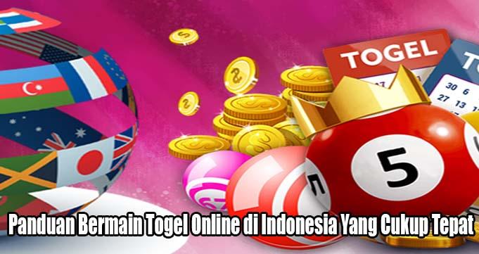 Panduan Bermain Togel Online di Indonesia Yang Cukup Tepat