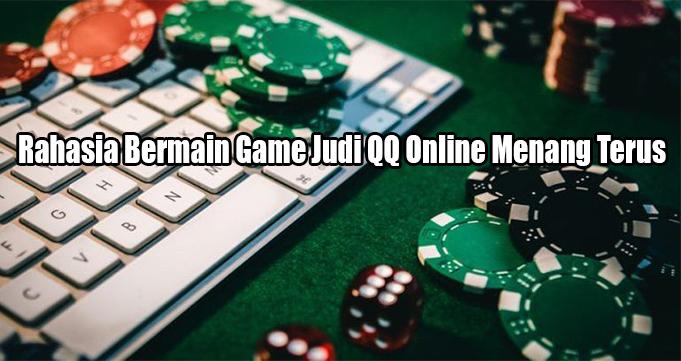 Rahasia Bermain Game Judi QQ Online Menang Terus